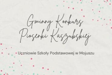 "Gminny Konkurs Piosenki Kaszubskiej ""Kaszëbsczé spiéwë"""